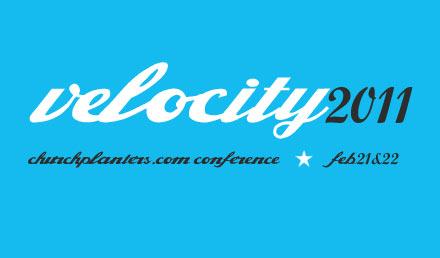 Velocity 2011 - Churchplanters.com Conference